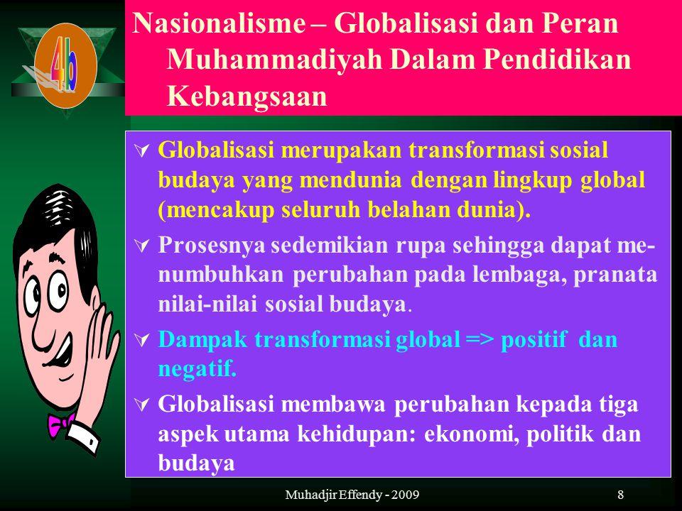 8  Globalisasi merupakan transformasi sosial budaya yang mendunia dengan lingkup global (mencakup seluruh belahan dunia).  Prosesnya sedemikian rupa