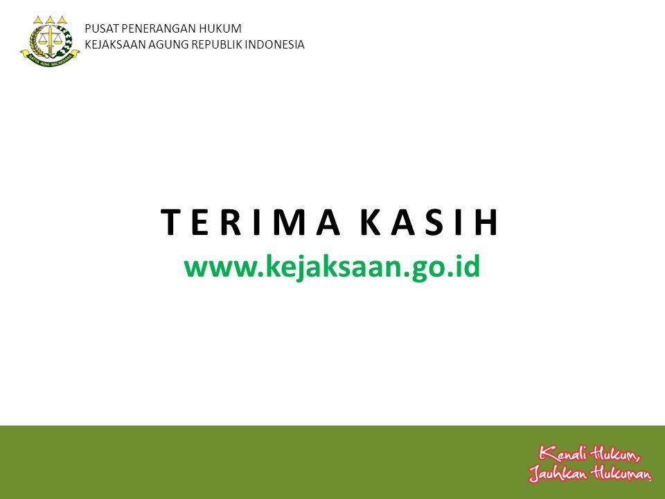 30 T E R I M A K A S I H www.kejaksaan.go.id PUSAT PENERANGAN HUKUM KEJAKSAAN AGUNG REPUBLIK INDONESIA