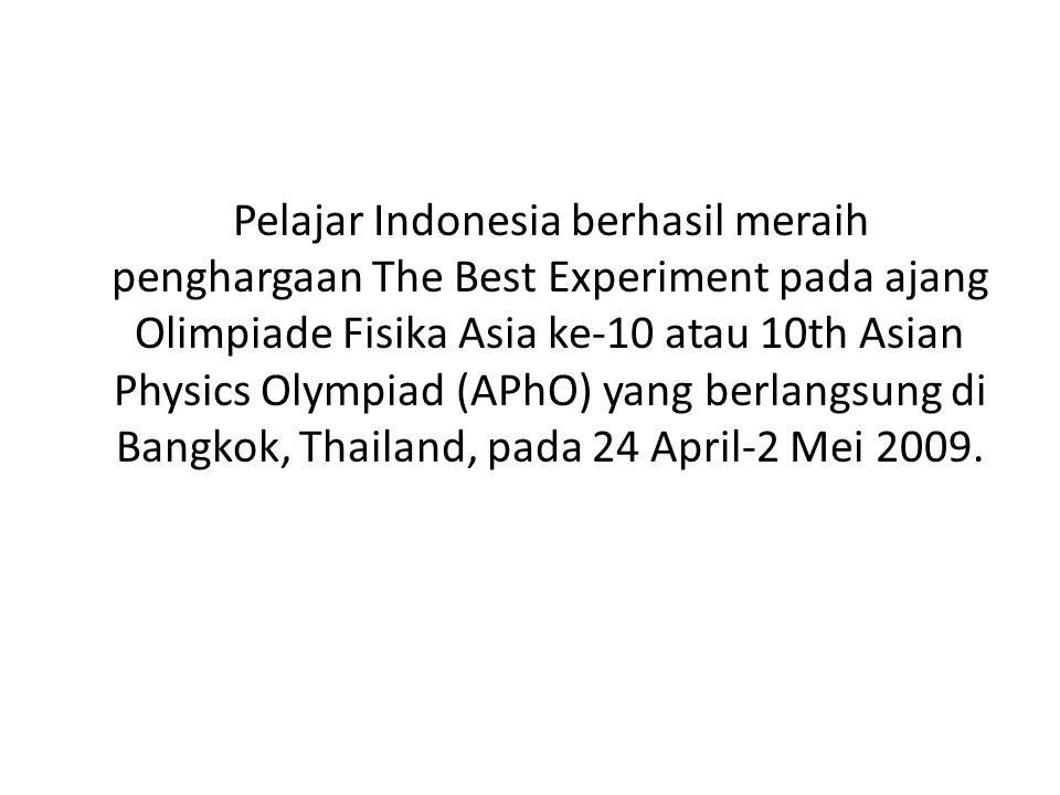 Indonesia juara umum pada International Conference of Young Scientists (ICYS) ke-16, di Polandia, 24-28 April 2009 Ilmuwan remaja Indonesia tampil cemerlang di tingkat dunia dengan perolehan medali emas terbanyak dan jumlah keseluruhan medali di antara mitra-mitra mereka dari Jerman, Belanda, Amerika Serikat, Rusia, Hongaria, dan Polandia.