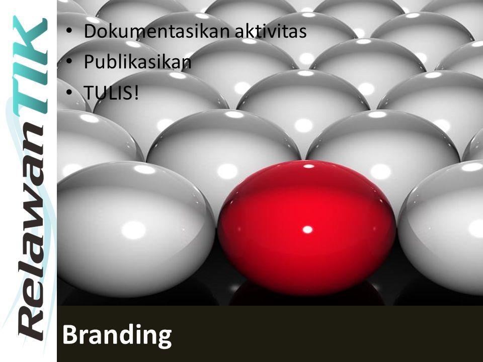 Branding Dokumentasikan aktivitas Publikasikan TULIS!