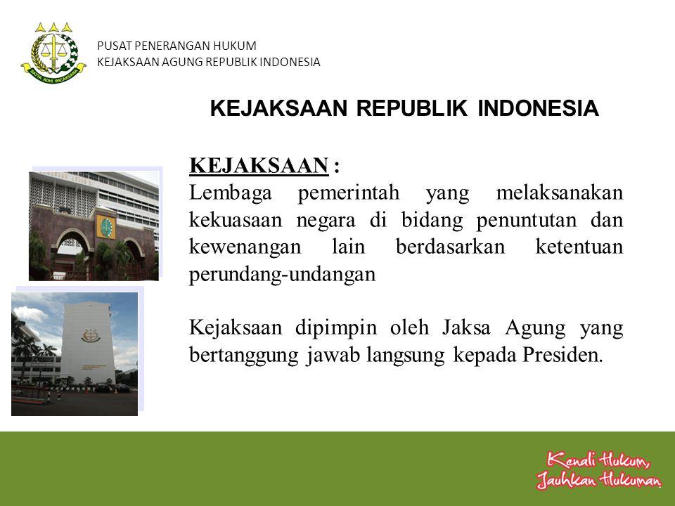 PUSAT PENERANGAN HUKUM KEJAKSAAN AGUNG REPUBLIK INDONESIA KEMANDIRIAN KEJAKSAAN REPUBLIK INDONESIA UU Nomor 16 Tahun 2004 tentang Kejaksaan Republik Indonesia dalam Penjelasan pada Bagian Umum, yakni: Menjelaskan kedudukan dan peran Kejaksaan RI sebagai Lembaga negara pemerintahan yang melaksanakan kekuasaan negara di bidang penuntutan bebas dari pengaruh kekuasaan pihak manapun, yakni yang dilaksanakan secara merdeka terlepas dari pengaruh kekuasaan pemerintah dan pengaruh kekuasaan lainnya .
