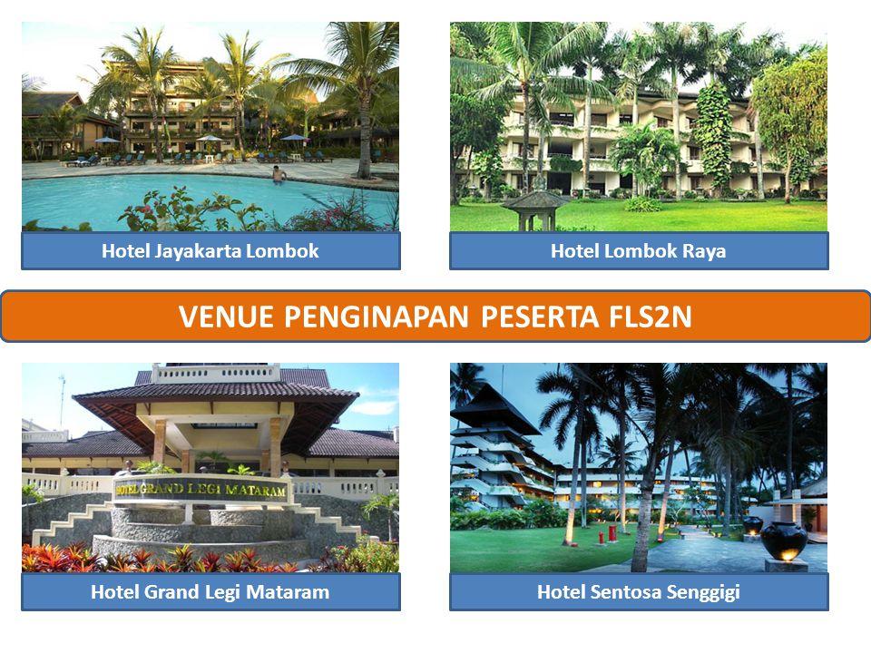 Hotel Grand Legi Mataram Hotel Lombok Raya VENUE PENGINAPAN PESERTA FLS2N Hotel Sentosa Senggigi Hotel Jayakarta Lombok