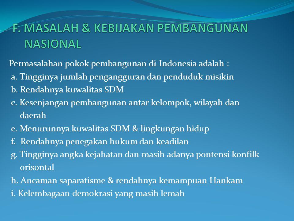 1. Penyusunan strategi pembangunan nasional dilakukan sesuai dengan amanat UUD 1945 yaitu meningkatkan taraf hidup & kesejahteraan rakyat Indonesia. 2