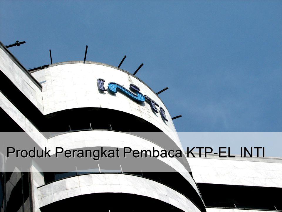 PT Industri Telekomunikasi Indonesia (Persero) 18 Desember 2014 | 9 Produk Perangkat Pembaca KTP-EL INTI
