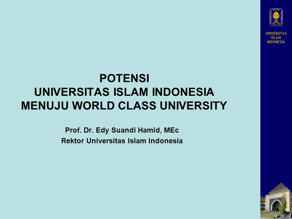 UNIVERSITAS ISLAM INDONESIA POTENSI UNIVERSITAS ISLAM INDONESIA MENUJU WORLD CLASS UNIVERSITY Prof.