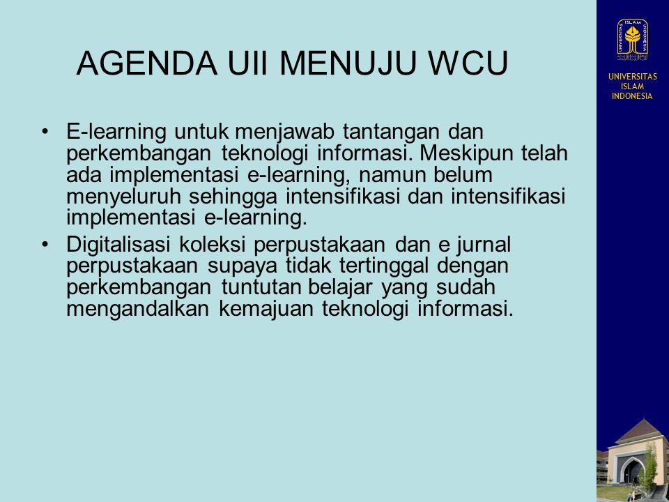 UNIVERSITAS ISLAM INDONESIA AGENDA UII MENUJU WCU E-learning untuk menjawab tantangan dan perkembangan teknologi informasi. Meskipun telah ada impleme