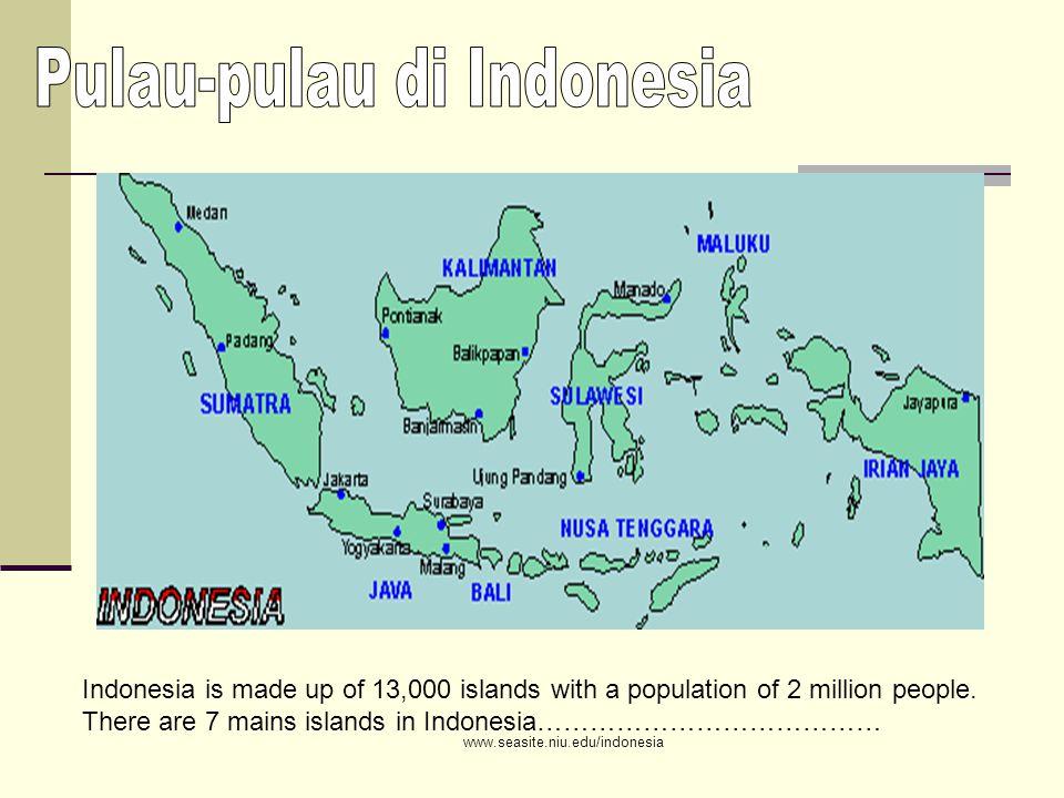 www.seasite.niu.edu/indonesia Each island in Indonesia is divided in provinces…………………………………