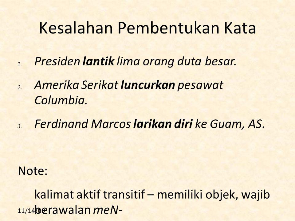 11/14/09 Kesalahan Pembentukan Kata 1.Presiden lantik lima orang duta besar.