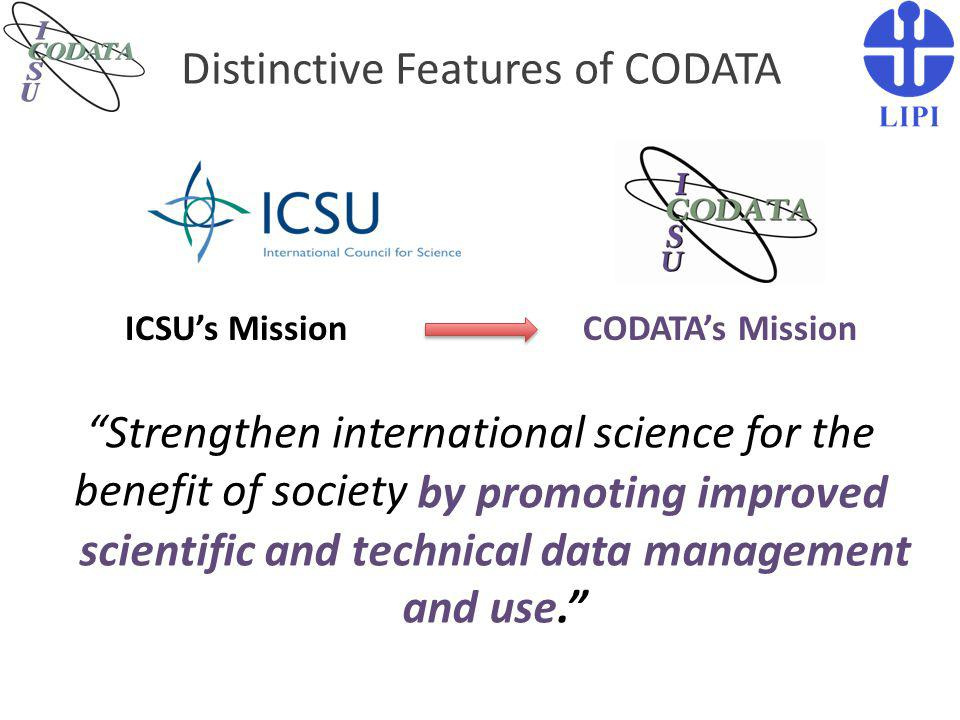 "Distinctive Features of CODATA ""Strengthen international science for the benefit of society by promoting improved scientific and technical data manage"