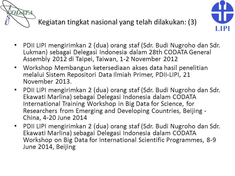 Kegiatan tingkat nasional yang telah dilakukan: (3) PDII LIPI mengirimkan 2 (dua) orang staf (Sdr. Budi Nugroho dan Sdr. Lukman) sebagai Delegasi Indo