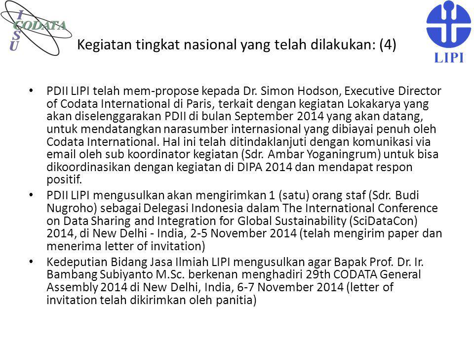 Kegiatan tingkat nasional yang telah dilakukan: (4) PDII LIPI telah mem-propose kepada Dr. Simon Hodson, Executive Director of Codata International di