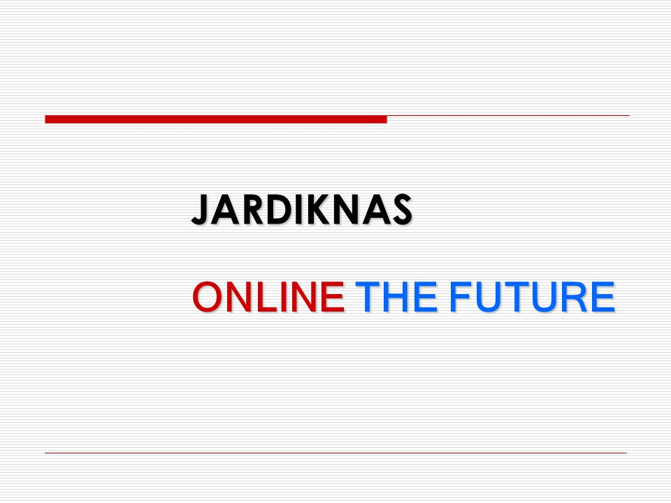 JARDIKNAS ONLINE THE FUTURE