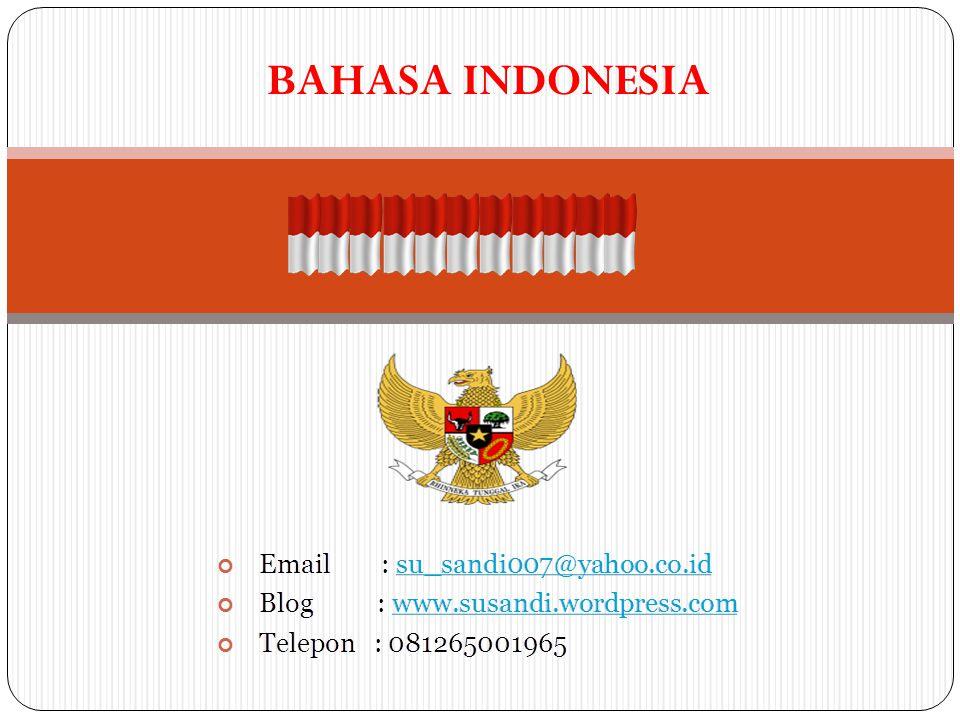 SEJARAH BAHASA INDONESIA Bahasa Indonesia berasal dari bahasa Melayu.