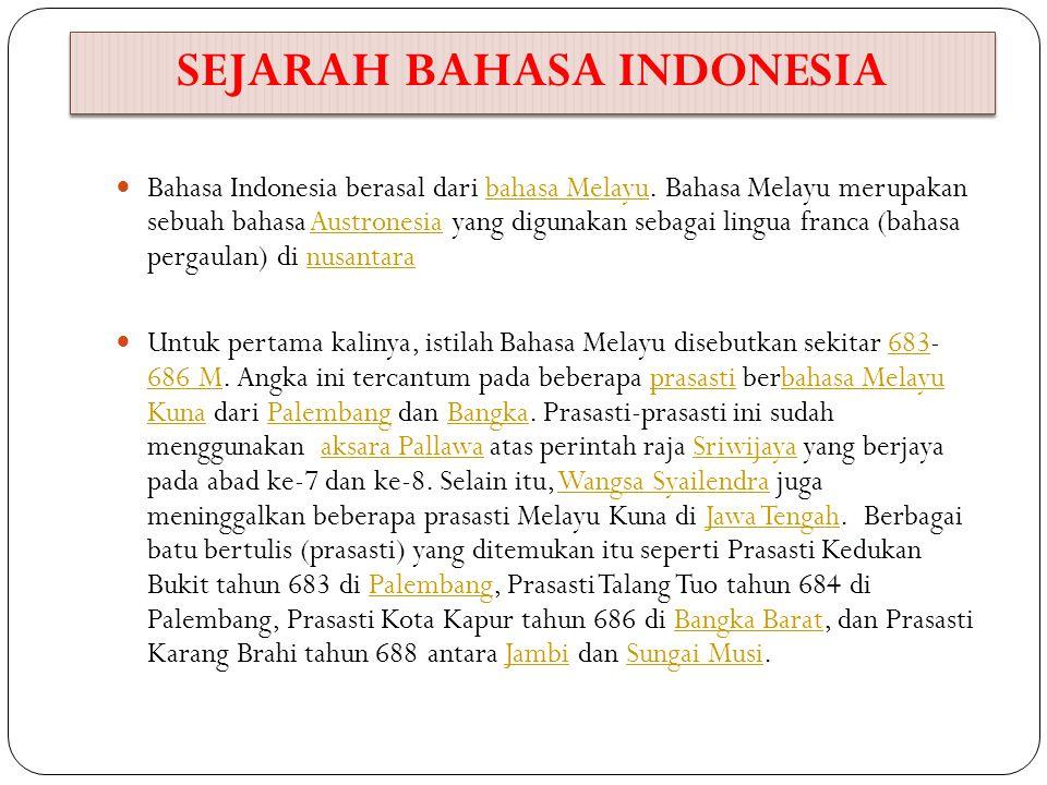 SEJARAH BAHASA INDONESIA Bahasa Melayu memiliki dua bentuk, yaitu melayu pasar dan melayu tinggi.