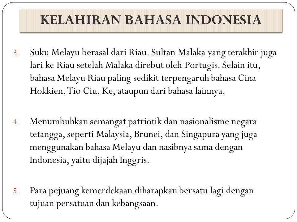 Perkembangan Bahasa Indonesia 1.