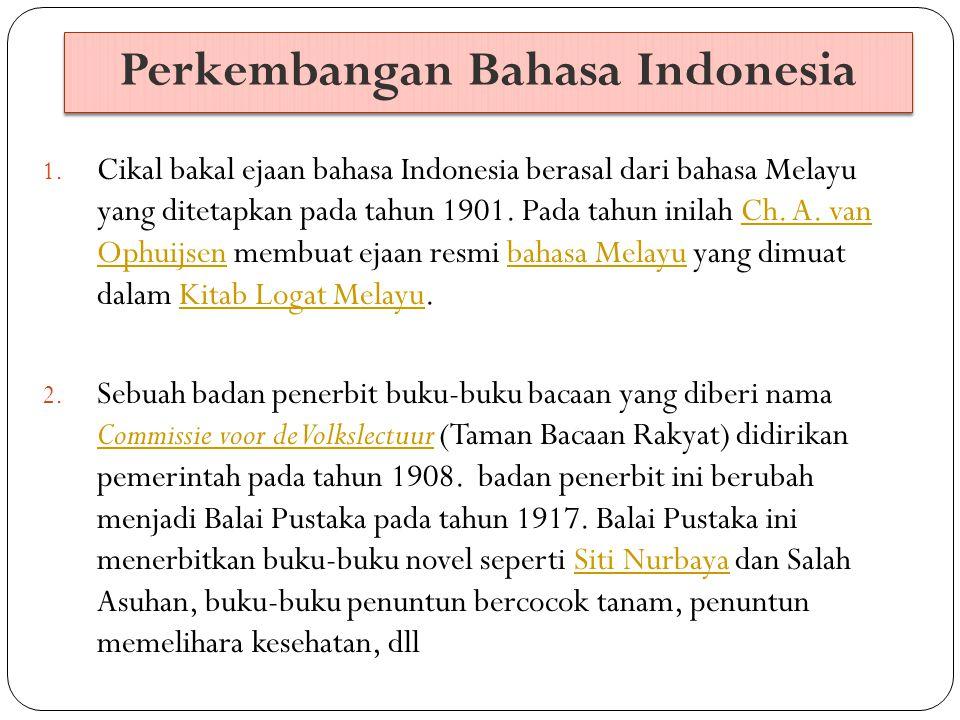 Perkembangan Bahasa Indonesia 3.