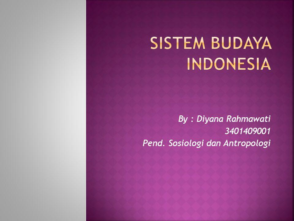 By : Diyana Rahmawati 3401409001 Pend. Sosiologi dan Antropologi