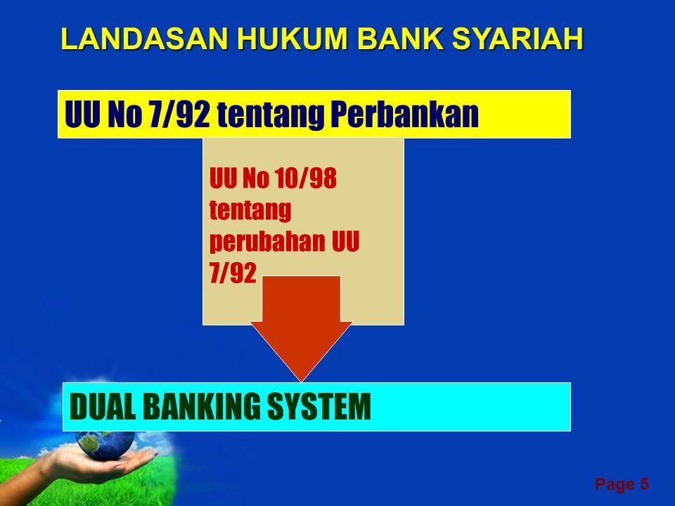 Page 5 LANDASAN HUKUM BANK SYARIAH UU No 7/92 tentang Perbankan UU No 10/98 tentang perubahan UU 7/92 DUAL BANKING SYSTEM
