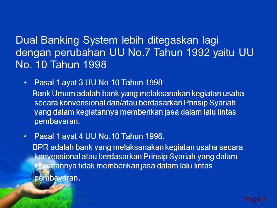 Page 7 Pasal 1 ayat 3 UU No.10 Tahun 1998: Bank Umum adalah bank yang melaksanakan kegiatan usaha secara konvensional dan/atau berdasarkan Prinsip Syariah yang dalam kegiatannya memberikan jasa dalam lalu lintas pembayaran.