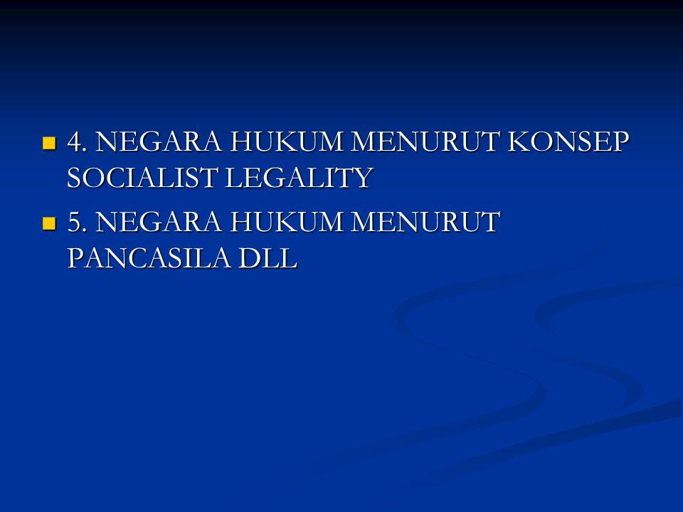 4. NEGARA HUKUM MENURUT KONSEP SOCIALIST LEGALITY 4.