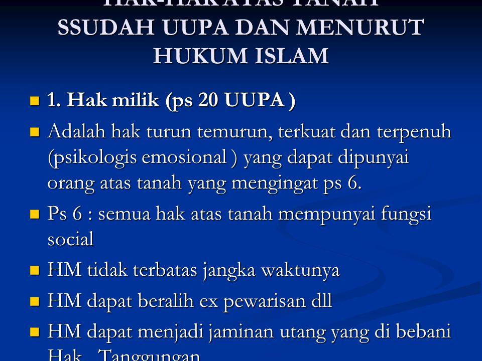 HAK-HAK ATAS TANAH SSUDAH UUPA DAN MENURUT HUKUM ISLAM 1.