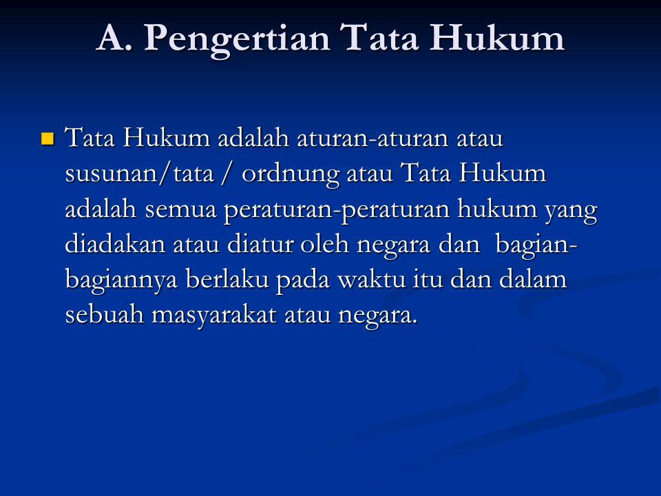 B.Obyek Kajian Tata Hukum Indonesia Obyek penyelidikan PIH adalah hukum pada umumnya.