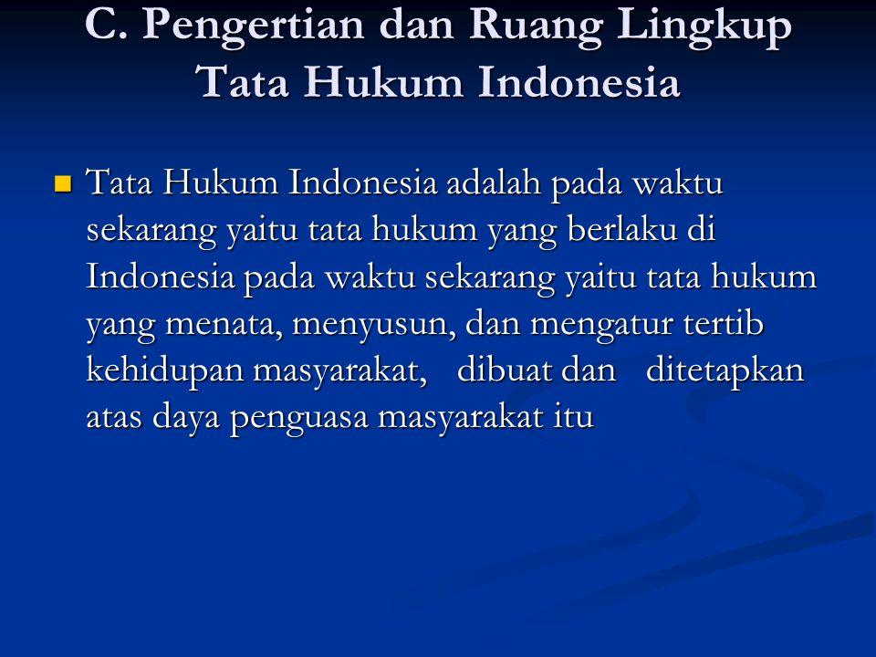 D.ruang lingkup tata hukum Indonesia Hukum Perdata.