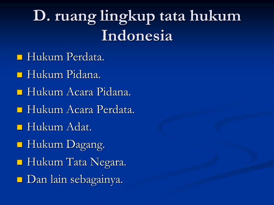 D. ruang lingkup tata hukum Indonesia Hukum Perdata.