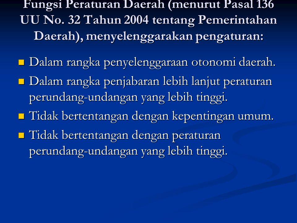Fungsi Peraturan Daerah (menurut Pasal 136 UU No.