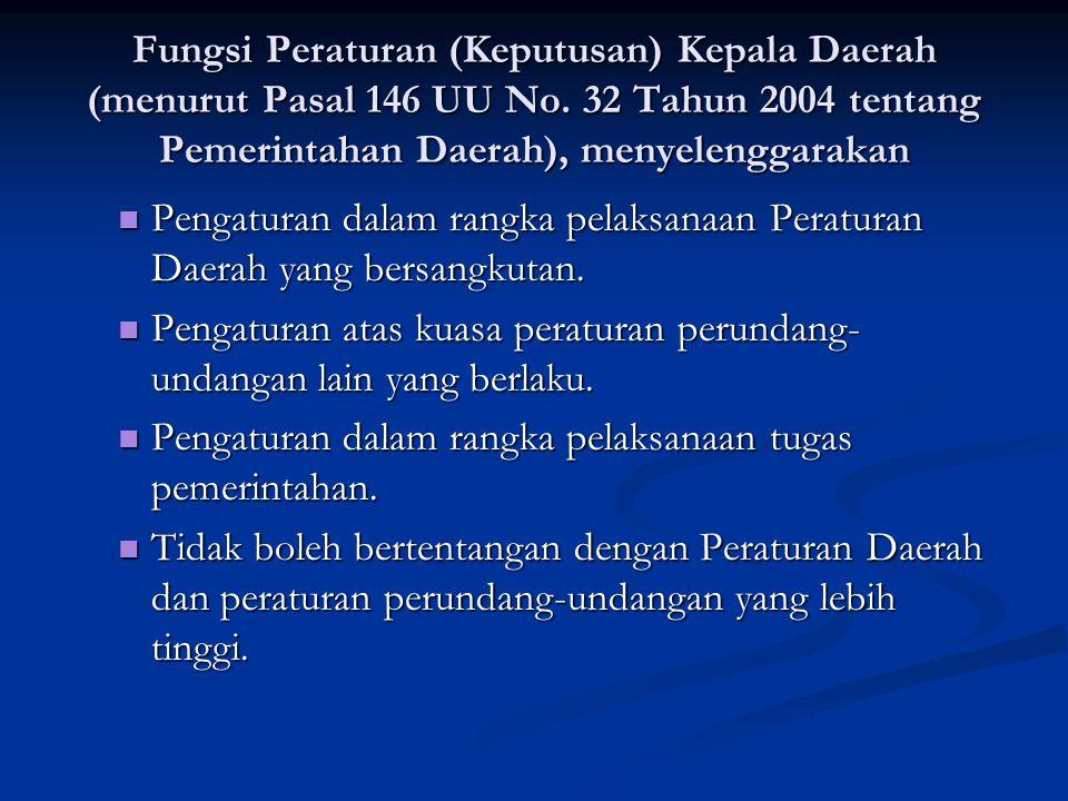 Fungsi Peraturan (Keputusan) Kepala Daerah (menurut Pasal 146 UU No.