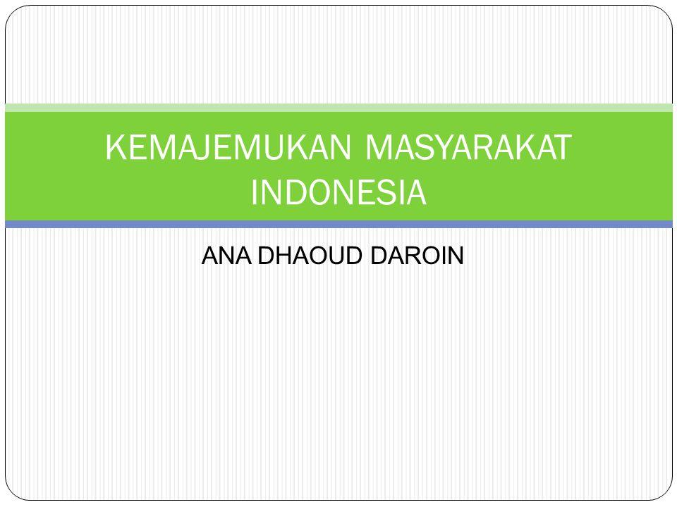 ANA DHAOUD DAROIN KEMAJEMUKAN MASYARAKAT INDONESIA