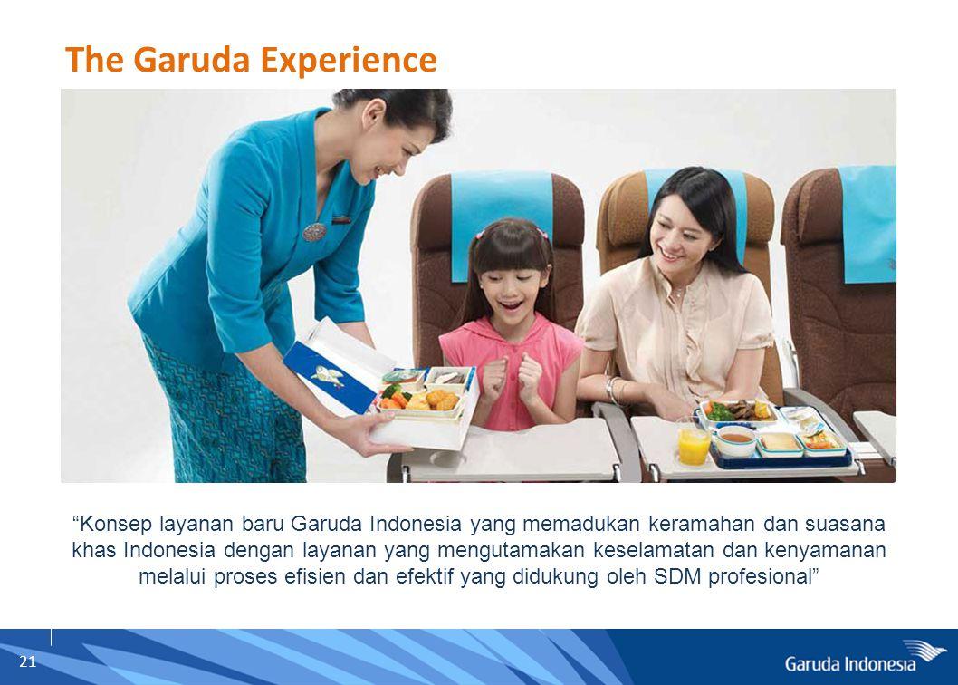 """21 The Garuda Experience """"Konsep layanan baru Garuda Indonesia yang memadukan keramahan dan suasana khas Indonesia dengan layanan yang mengutamakan ke"""
