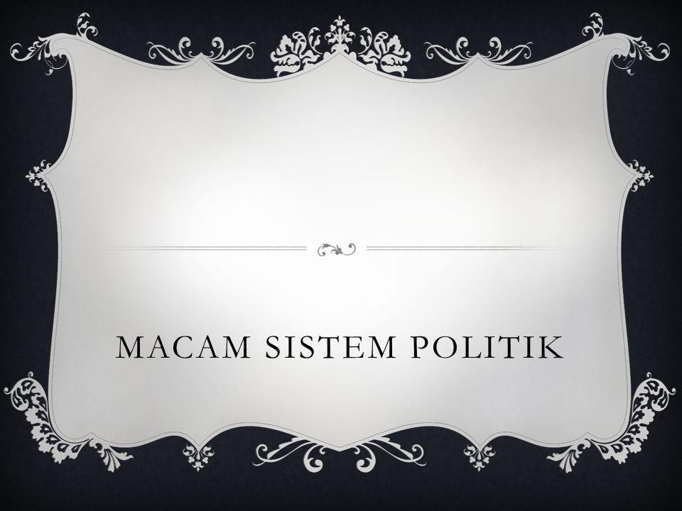 Sistem politik yang didasarkan pada kriteria siapa yang memerintah dan ruang lingkup jangkauan kewenangan pemerintah, dibagi menjadi sistem politik otoriter, sistem politik demokrasi, sistem politik totaliter dan sistem politik liberal.