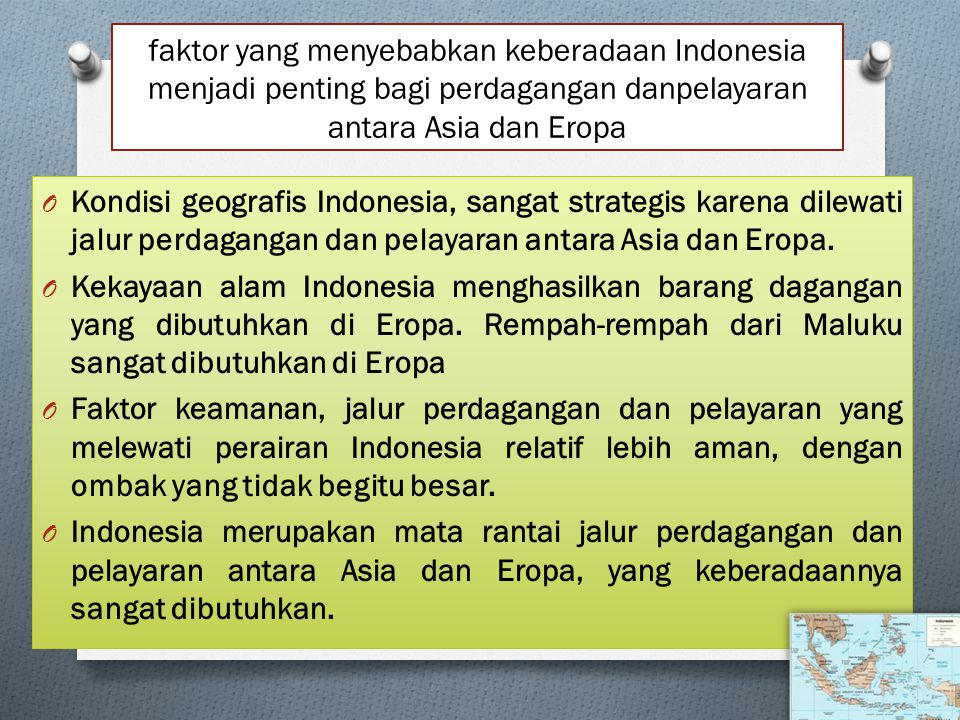 Faktor-faktor yang mendorong bangsa-bangsa Eropa melakukan penjelajahan samudera menuju ke dunia Timur, termasuk Indonesia adalah sebagai berikut.