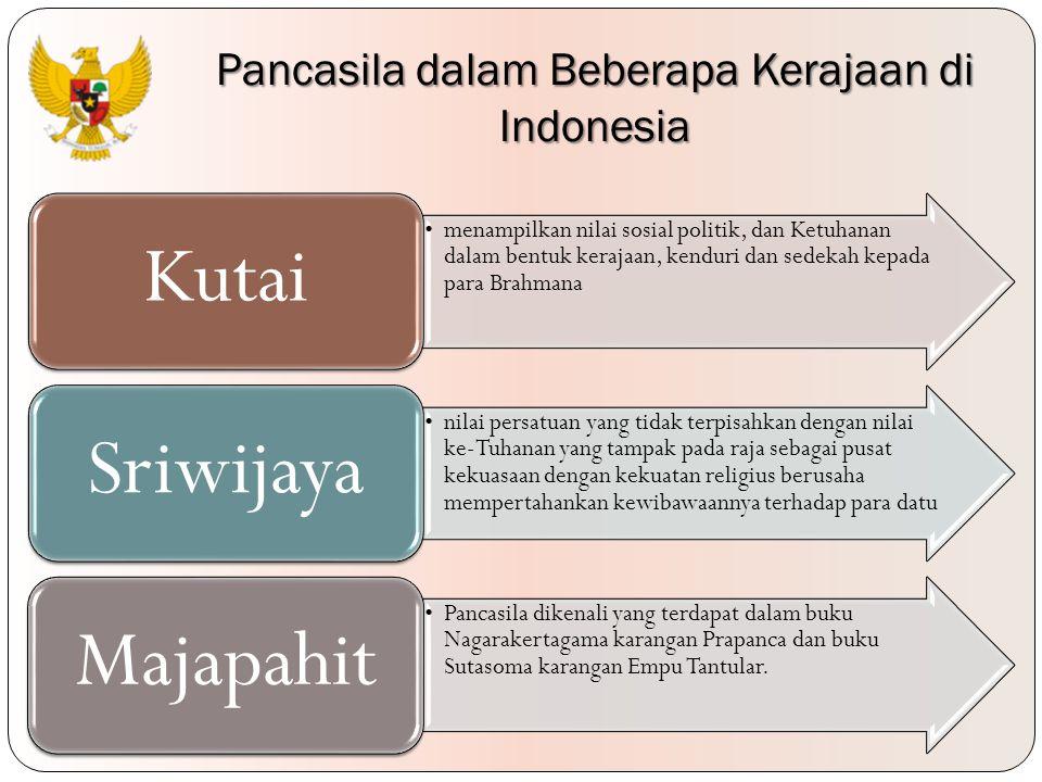 Bahkan pada masa Kerajaan Majapahit, istilah Pancasila dikenali yang terdapat dalam buku Nagarakertagama karangan Prapanca dan buku Sutasoma karangan Empu Tantular.