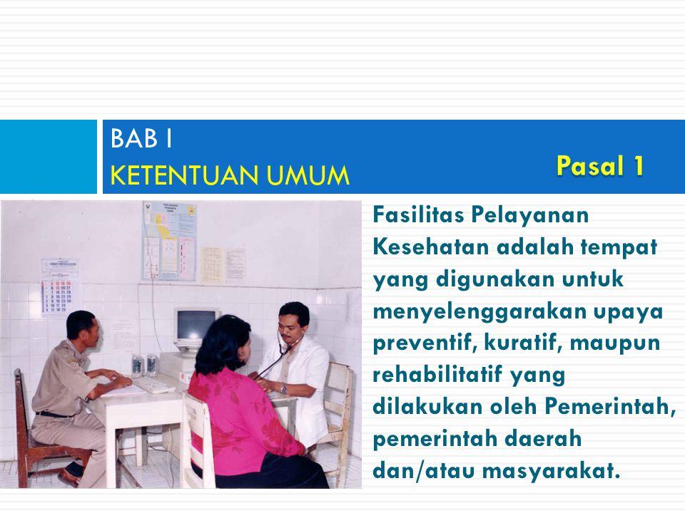 Fasilitas Pelayanan Kesehatan adalah tempat yang digunakan untuk menyelenggarakan upaya preventif, kuratif, maupun rehabilitatif yang dilakukan oleh P