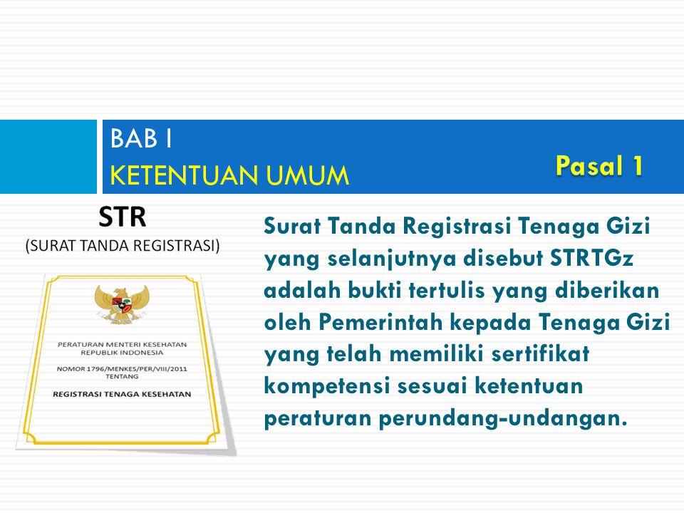 Surat Tanda Registrasi Tenaga Gizi yang selanjutnya disebut STRTGz adalah bukti tertulis yang diberikan oleh Pemerintah kepada Tenaga Gizi yang telah