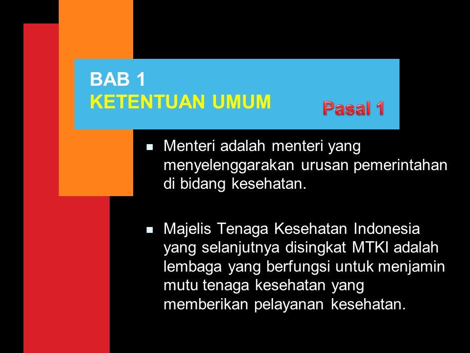 n Menteri adalah menteri yang menyelenggarakan urusan pemerintahan di bidang kesehatan. n Majelis Tenaga Kesehatan Indonesia yang selanjutnya disingka