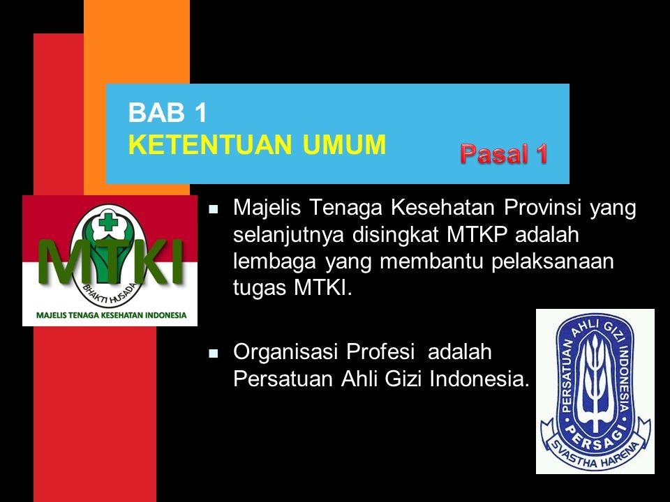 n Majelis Tenaga Kesehatan Provinsi yang selanjutnya disingkat MTKP adalah lembaga yang membantu pelaksanaan tugas MTKI. n Organisasi Profesi adalah P