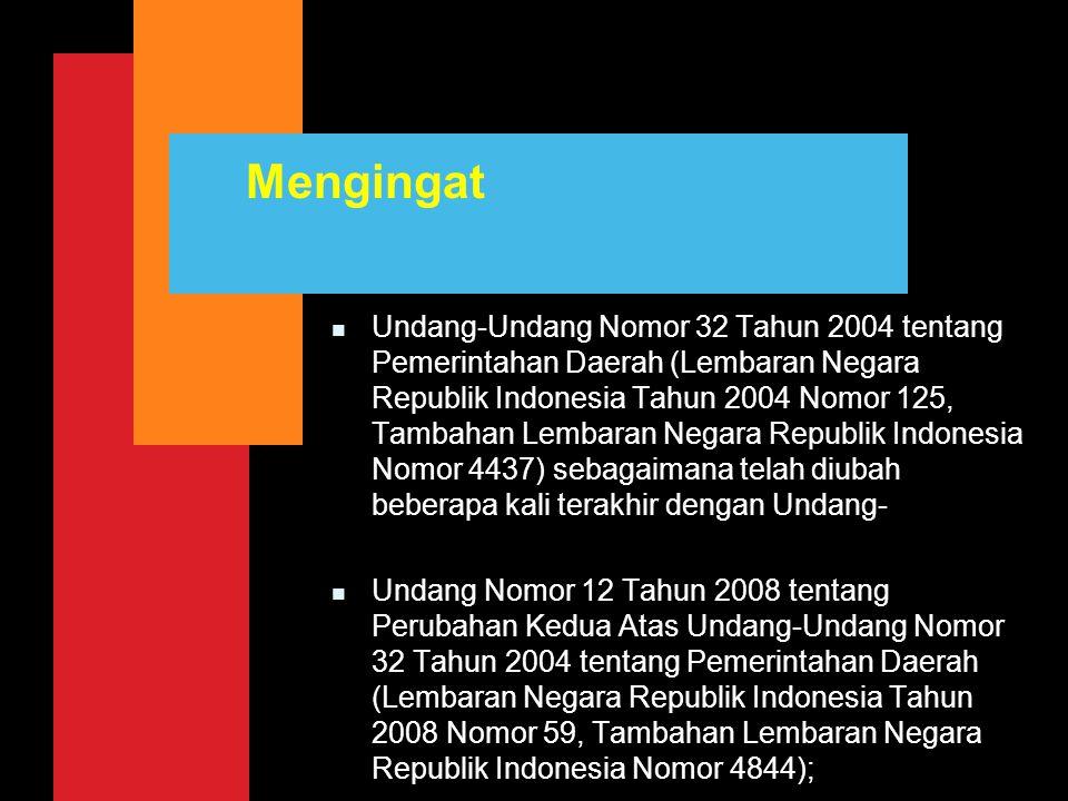 Mengingat n Undang-Undang Nomor 32 Tahun 2004 tentang Pemerintahan Daerah (Lembaran Negara Republik Indonesia Tahun 2004 Nomor 125, Tambahan Lembaran