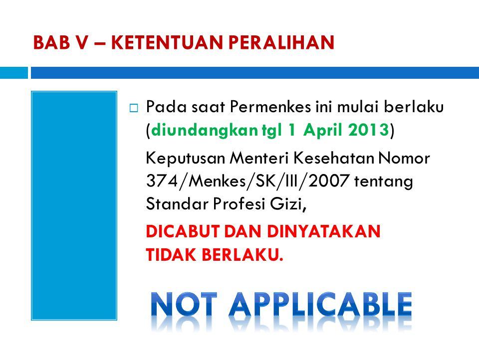  Pada saat Permenkes ini mulai berlaku (diundangkan tgl 1 April 2013) Keputusan Menteri Kesehatan Nomor 374/Menkes/SK/III/2007 tentang Standar Profes
