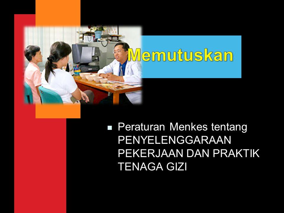 Pasal 17, 18  Mengatur wewenang Tenaga Gizi di Fasilitas Pelayanan Kesehatan sesuai KUALIFIKASI TENAGA GIZI BAB III - PELAKSANAAN PELAYANAN TENAGA GIZI
