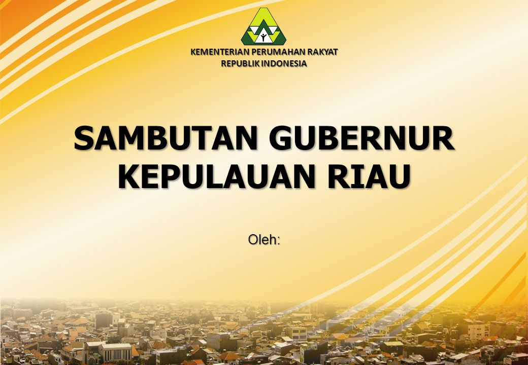 KEMENTERIAN PERUMAHAN RAKYAT REPUBLIK INDONESIA PEMBUKAANDAN PENGARAHAN MENPERA PENGARAHAN MENPERA Oleh: Sekretaris Kementerian Perumahan Rakyat