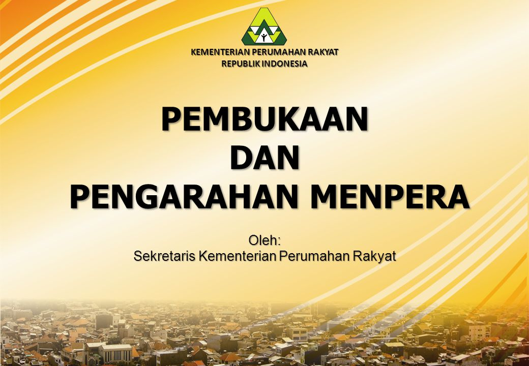RAPAT KONSULTASI REGIONAL KEMENTERIAN PERUMAHAN RAKYAT TAHUN 2014 WILAYAH SUMATERA 1 KEMENTERIAN PERUMAHAN RAKYAT REPUBLIK INDONESIA Batam, 7-9 Oktober 2014