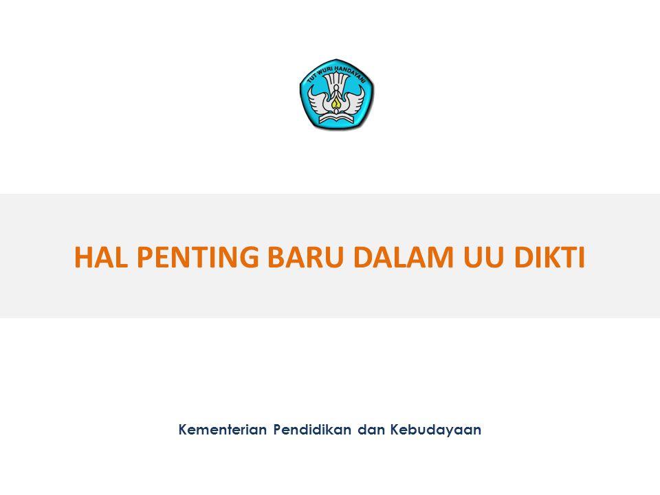 HAL PENTING BARU DALAM UU DIKTI Kementerian Pendidikan dan Kebudayaan 32