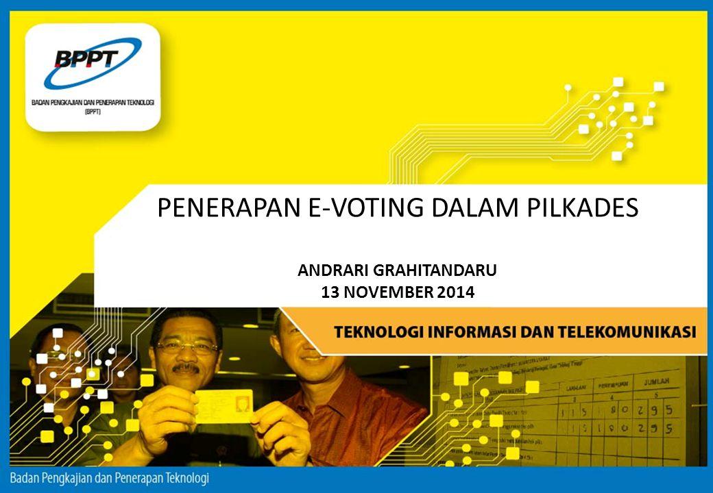 PENERAPAN E-VOTING DALAM PILKADES ANDRARI GRAHITANDARU 13 NOVEMBER 2014