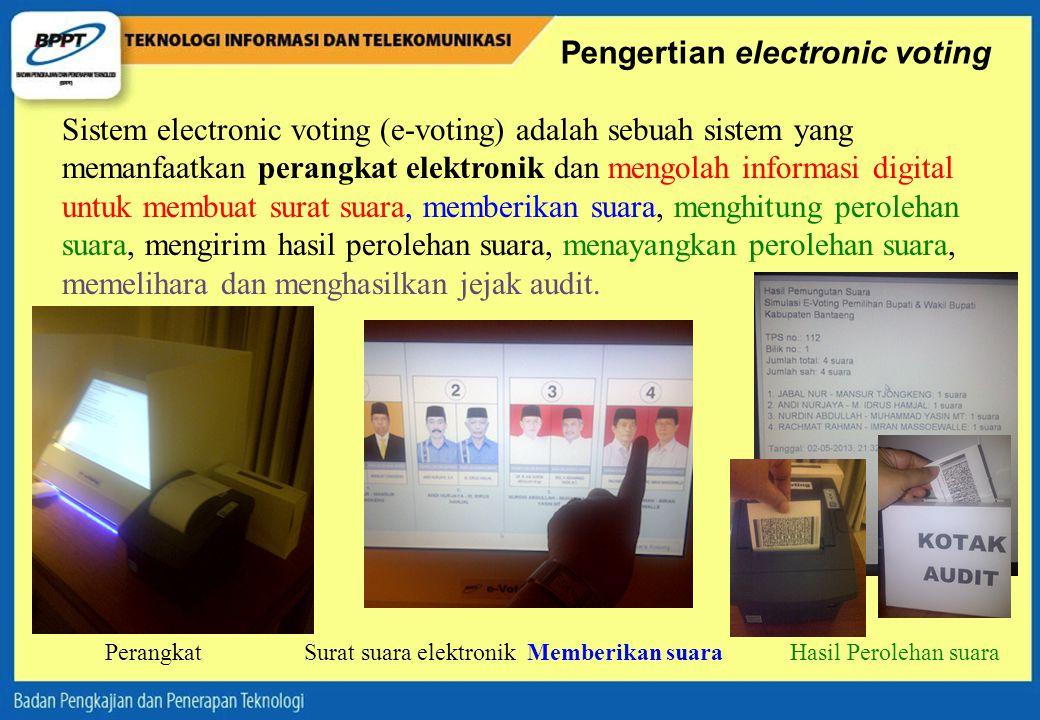 Pengertian electronic voting Sistem electronic voting (e-voting) adalah sebuah sistem yang memanfaatkan perangkat elektronik dan mengolah informasi di
