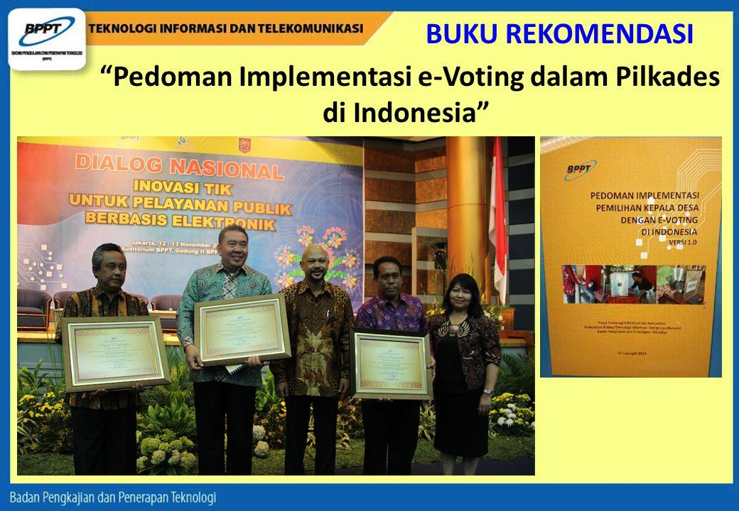 """""""Pedoman Implementasi e-Voting dalam Pilkades di Indonesia"""" BUKU REKOMENDASI"""
