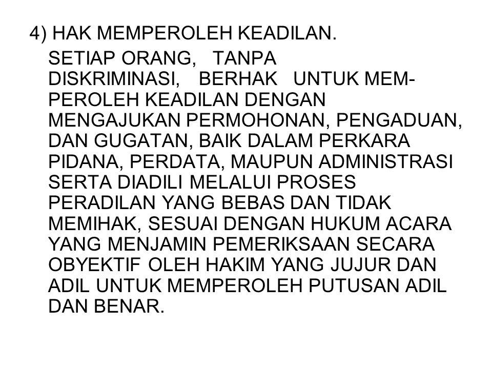 4) HAK MEMPEROLEH KEADILAN.