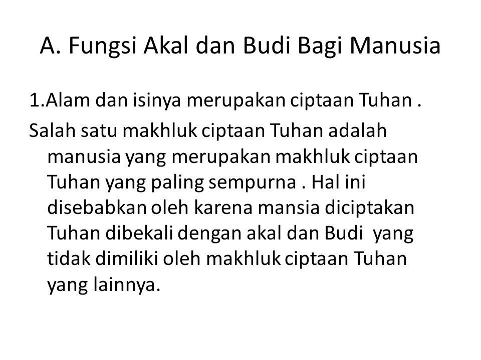 3.Wujud Kebudayaan sebagai karya manusia : Wujud ini sering pula disebut kebudayaan fisik Contoh pendirain Candi Brobudur.